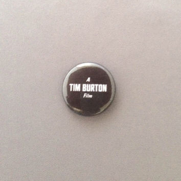 "A Tim Burton Film 1"" Pinback Button"