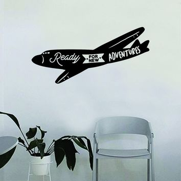 Airplane Ready for New Adventures Wall Decal Quote Home Room Decor Decoration Art Vinyl Sticker Inspirational Motivational Adventure Teen Travel Wanderlust Explore