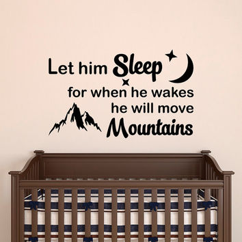 09e67c33f155a Mountain Wall Decal Quote Let Him Sleep For When He Wakes He Will Move  Mountains Baby Rustic Wall Decor Nursery Kids Boys Room Wall Art Q258