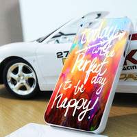 Today is the Perfect Day to be Happy Quote Samsung Galaxy S3 S4 S5 S6 S6 Edge (Mini) Note 2 4 , LG G2 G3, HTC One X S M7 M8 M9 ,Sony Experia Z1 Z2 Case