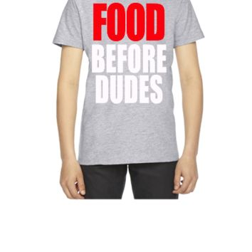 FOOD BEFORE DUDES - Youth T-shirt