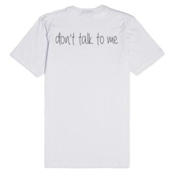 Don't Talk To Me-Back View-Unisex White T-Shirt