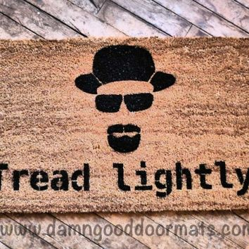 Breaking Bad- Tread lightly, Heisenberg doormat