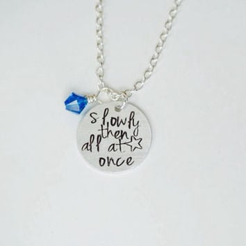 Slowly Then All At Once Necklace Inspired by The Fault In Our Stars