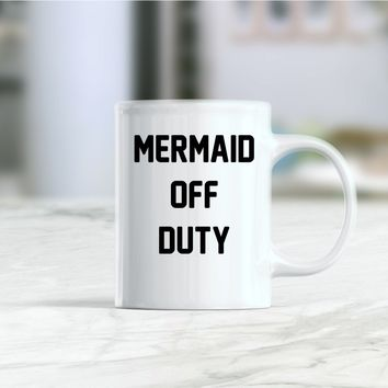 Mermaid off duty coffee mug
