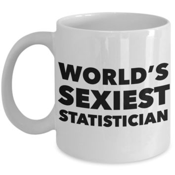 World's Sexiest Statistician Mug Sexy Gifts Ceramic Coffee Cup
