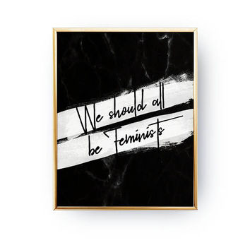 We Should All Be Feminists Print, Typography Print, Woman Poster, Black Marble Background, Fashion Chic Print, Feminist Quote, Sisterhood
