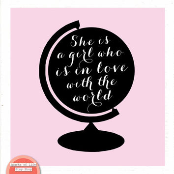 Square digital download, instant printable, A girl in love with the world, inspirational typography, bedroom wall decor, travel, gift, globe
