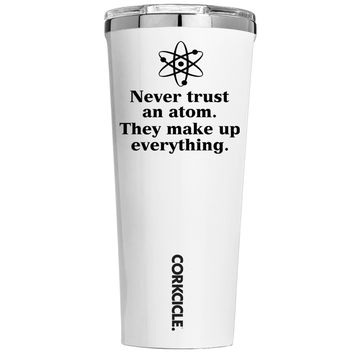 Corkcicle Never Trust and Atom on White 24 oz Tumbler Cup