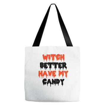 witch better have my candy Tote Bags