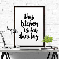 Motivational Print Printable Art This Kitchen Is For Dancing Inspirational Poster Typography Quote Kitchen Decor Typography Wall Art POSTER