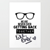 We are never ever getting back together typography Taylor Swift Art Print by Taylor Swift