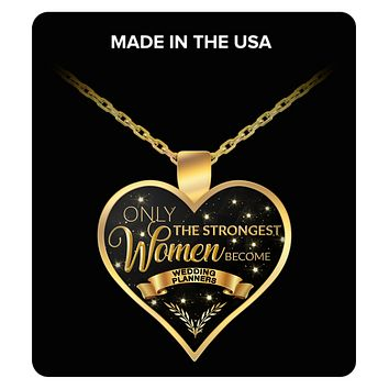 Thank You Gifts for Wedding Planner - Only the Strongest Women Become Wedding Planners Gold Plated Pendant Charm Necklace