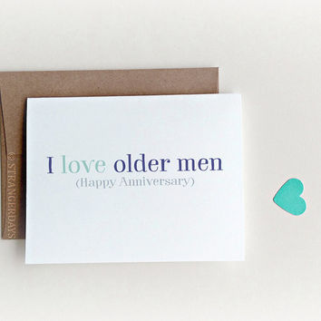 Funny Anniversary Card, Love Card, Anniversary Card, I love Older men, Old man Card, I love you Card,