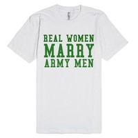 Real Women Marry Army Men-Unisex White T-Shirt