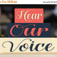 ON SALE Women's March On Washington, Million Women March, Hear Our Voice, Feminist, Equal Rights, Equality, Trio Stack Set - Gift Wooden Sig