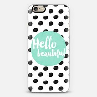 Hello Beautiful iPhone 6 case by Allyson Johnson | Casetify