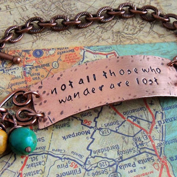 Wanderlust Copper Bracelet, Not All Those Who Wander Are Lost, J R R Tolkien Quote, Travel, Boho, Hand Stamped Quote Jewelry