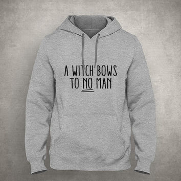 A witch bows to no man - Feminist witch - Girl power - Gray/White Unisex Hoodie - HOODIE-020