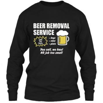 Funny Beer removal service beer drinking t-shirt LS Ultra Cotton Tshirt