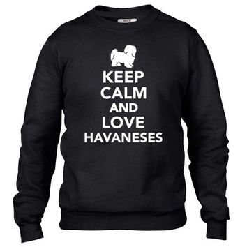 Keep calm and love Havaneses Crewneck sweatshirt