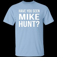 Mike Hunt T-Shirt