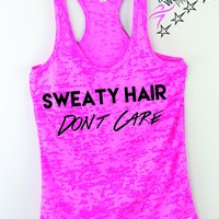 Sweaty Hair Don't Care Funny Workout Yoga Tank Top