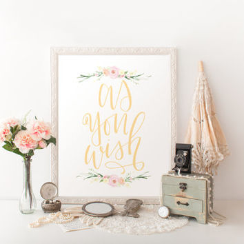 Princess Bride As You Wish Printable Art Yellow, Blush and White // handlettered, modern calligraphy // home art print // Peachpod Paperie