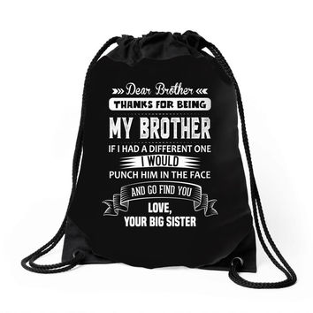 Dear Brother, Love, Your Big Sister Drawstring Bags