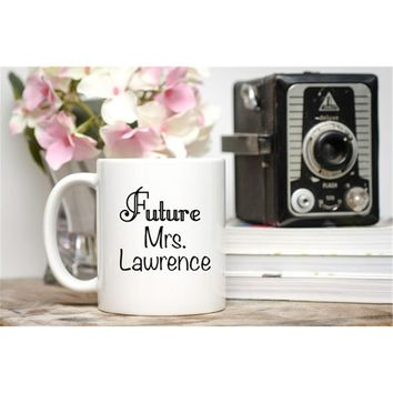 Future Mrs Mug Future Mrs Cup Engaged Mug Engaged Cup Engaged Gift Engagement Mug Engagement Gift for Her Bride To Be Gift Propo