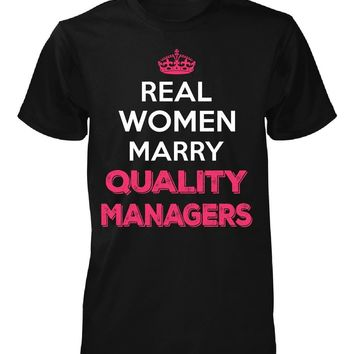 Real Women Marry Quality Managers. Cool Gift - Unisex Tshirt