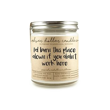 "Co-Worker ""Burn this place down""  - 8oz Soy Candle"
