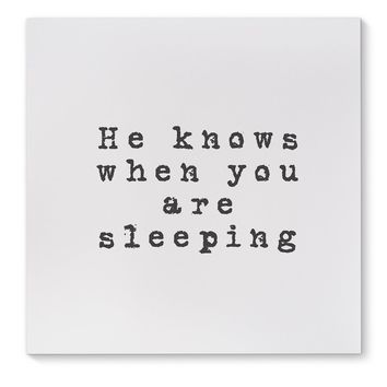 HE KNOWS WHEN YOU ARE SLEEPING Canvas Art By Terri Ellis