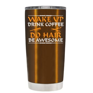 Wake Up Drink Coffee Do Hair on Copper 20 oz Tumbler Cup
