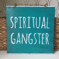 Spiritual Gangster Sign / Yoga Decor / Bohemian Decor / Hippie Decor - Turquoise