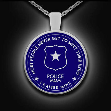 Police Mom Necklace Cop Mom Necklace Law Enforcement Mom Proud Police Mom Police Mom Jewelry Mom Hero Pendant Hero Cop Mom I Raised Mine