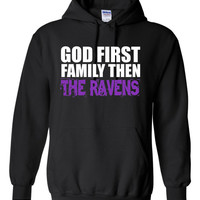 God First Family Then The Ravens unisex black hoodie with a front print