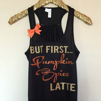 But First... Pumpkin Spice Latte - Ruffles with Love - RWL - Workout Clothing - Workout Shirts with Sayings