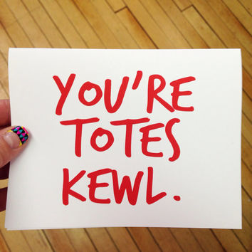 you're totes kewl- blank, valentine's day, father's day, mother's day, birthday, wedding, anniversary thank you card