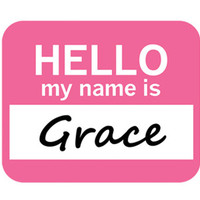 Grace Hello My Name Is Mouse Pad