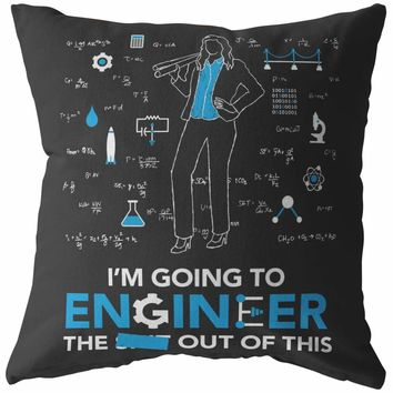 Female Engineering Pillows Im Going To Engineer The S*** Out of This