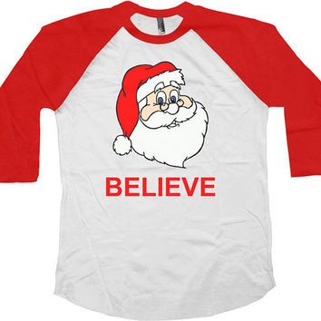 Funny Christmas Raglan Believe In Santa Claus Christmas Gifts Gifts For Xmas American Apparel Raglan Xmas Gifts Christmas Baseball Tee-SA423