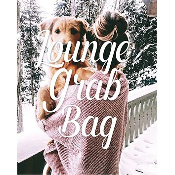 Lounge Grab Bag