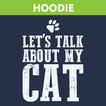 Let's Talk About My Cat Hoodie