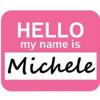 Michele Hello My Name Is Mouse Pad