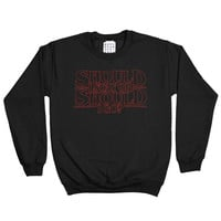 SHOULD I STAY OR SHOULD I GO SWEATSHIRT