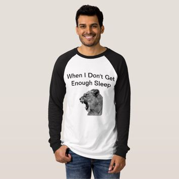 When I Don't Get Enough Sleep Shirt For Men