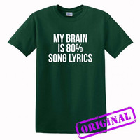 My Brain Is 80% Song Lyrics for shirt forest green, tshirt forest green unisex adult