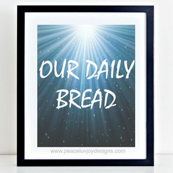 Our Daily Bread, Bible Verse Print, Bible Verse Printable, Scripture Print, Quote Print, Scripture Art, Instant Download, Home Decor Print