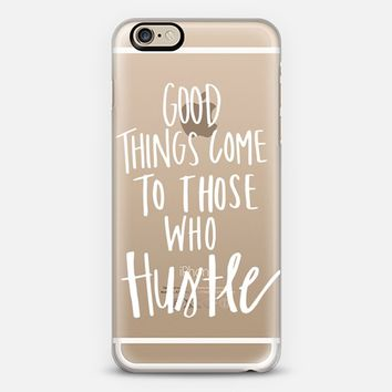 Good Things Come to Those Who Hustle iPhone 6 case by Nicole White | Casetify
